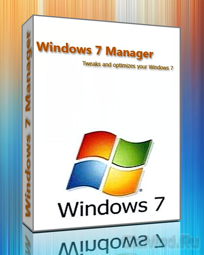 Windows 7 Manager 4.3.6 - тонкая настройка ОС